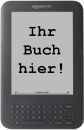 Ihr Buch hier! - Auf dem Kindle